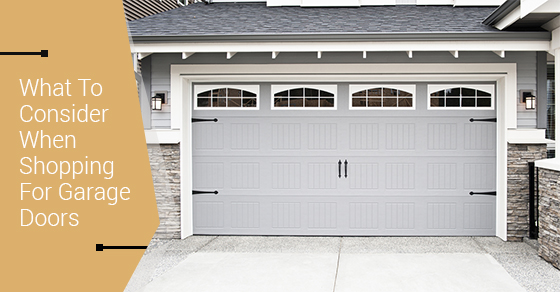 Garage Doors Design Options: 5 Options To Consider When Shopping For Garage Doors