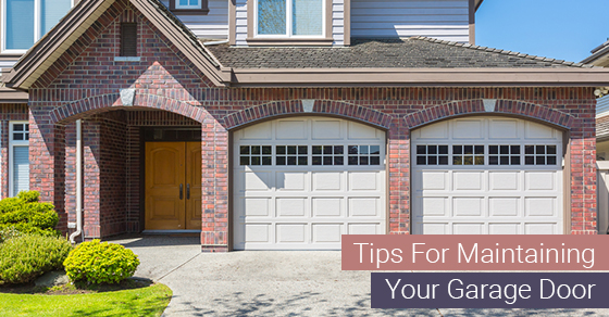 Tips For Maintaining Your Garage Door