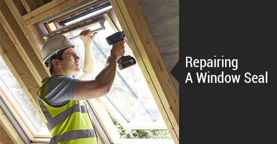 Repairing A Window Seal