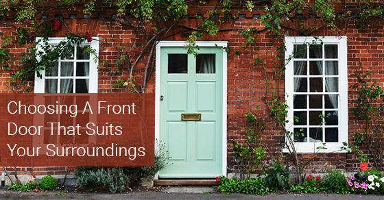 Choosing A Front Door That Suits Your Surroundings